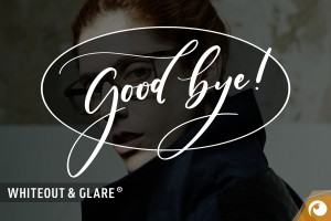 Whiteout & Glare | Goodbye