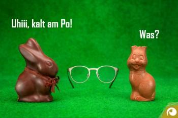 """Uhiii, kalt am Po! Was?"" Offensichtlich wünscht Frohe Ostern!"