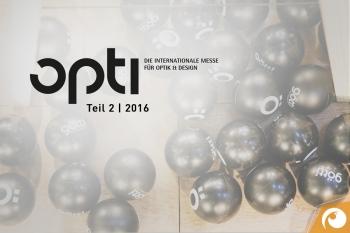 Der Messebricht Teil 2 von der Opti 2016 in München | Offensichtlich Berlin